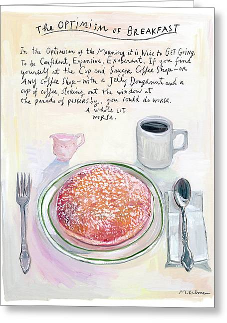 The Optimism Of Breakfast Greeting Card by Maira Kalman