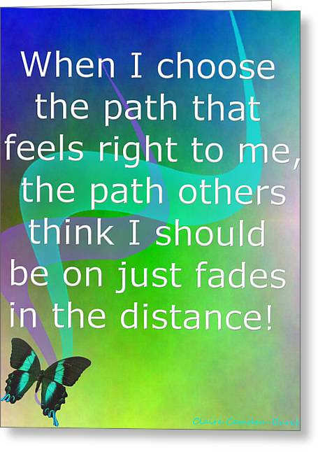 Affirmation Digital Art Greeting Cards - The path I choose Greeting Card by Claire Camden-Burch