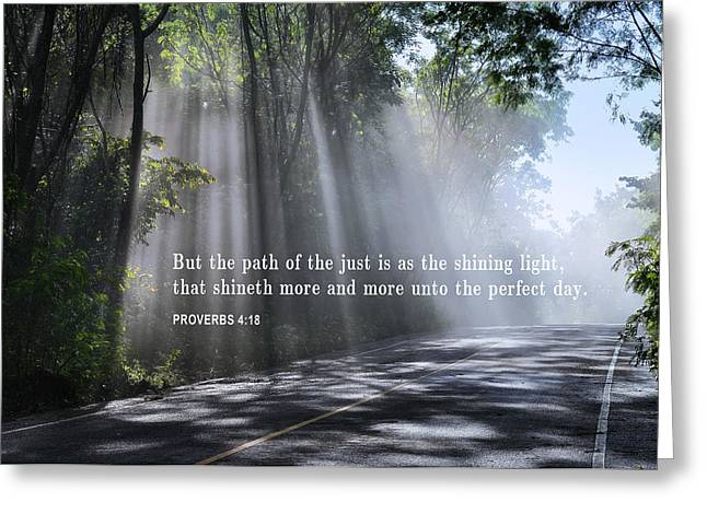 The Sun God Greeting Cards - THE PATH of the JUST - PROVERBS 4-18 Greeting Card by Daniel Hagerman