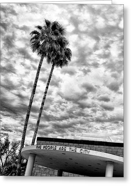 Featured Photos Greeting Cards - THE PEOPLE ARE THE CITY Palm Springs City Hall Greeting Card by William Dey
