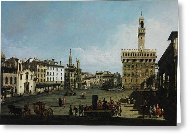 The Piazza Greeting Cards - The Piazza della Signoria in Florence Greeting Card by Bernardo Bellotto