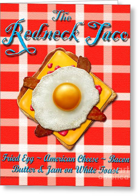 Toast Greeting Cards - The Redneck Taco Greeting Card by Cristophers Dream Artistry