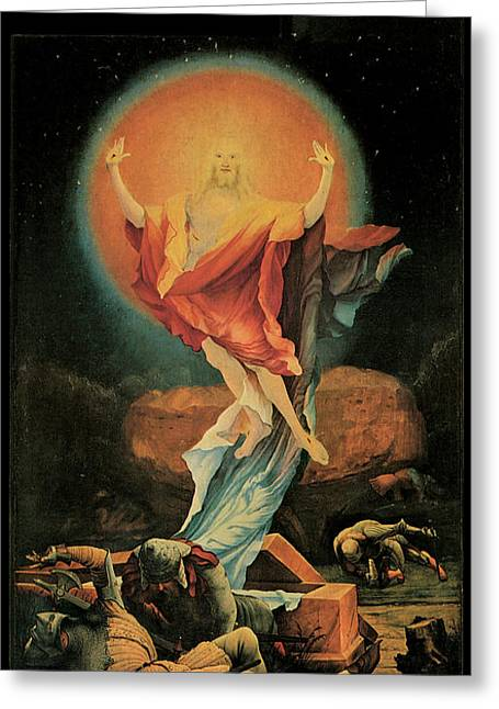 The Resurrection Of Christ Greeting Cards - The Resurrection of Christ Greeting Card by Matthias Grunewald