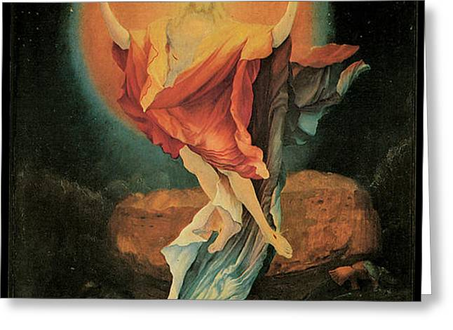 The Resurrection of Christ Greeting Card by Matthias Grunewald