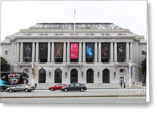 The San Francisco War Memorial Opera House - San Francisco Ballet 5d22478 Greeting Card by Wingsdomain Art and Photography