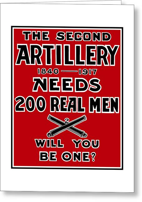 Wwi Greeting Cards - The Second Artillery Needs 200 Real Men Greeting Card by War Is Hell Store