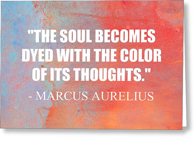 Laws Of Thought Greeting Cards - The Soul Becomes Dyed with the Color of its Thoughts. Greeting Card by Shira Tamir