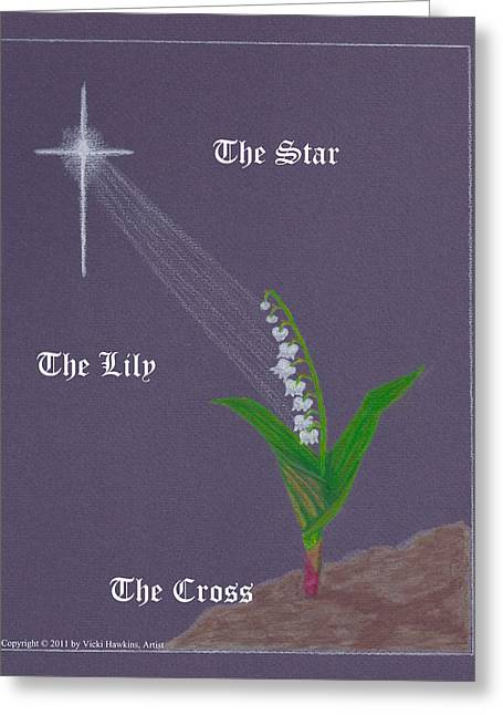 Star Valley Mixed Media Greeting Cards - The Star The Lily The Cross Greeting Card by Vicki Hawkins