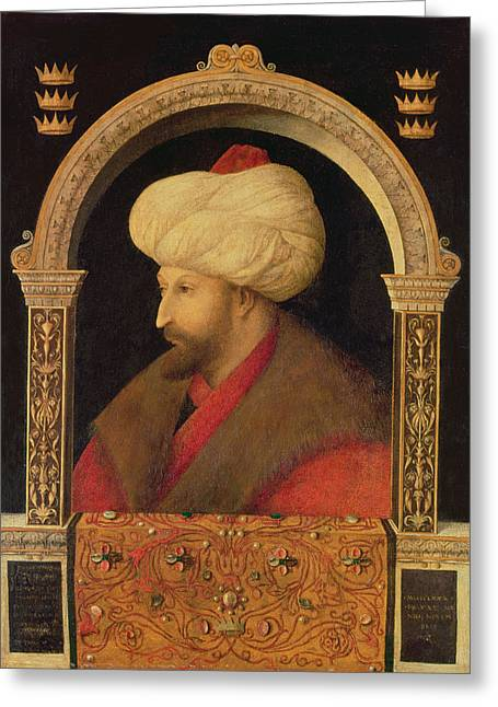 Transfer Greeting Cards - The Sultan Mehmet Ii 1432-81 1480 Oil On Canvas Greeting Card by Gentile Bellini