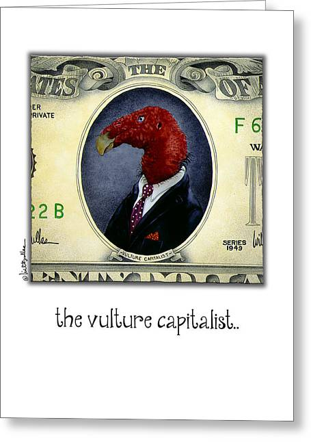 Financiers Greeting Cards - The Vulture Capitalist... Greeting Card by Will Bullas
