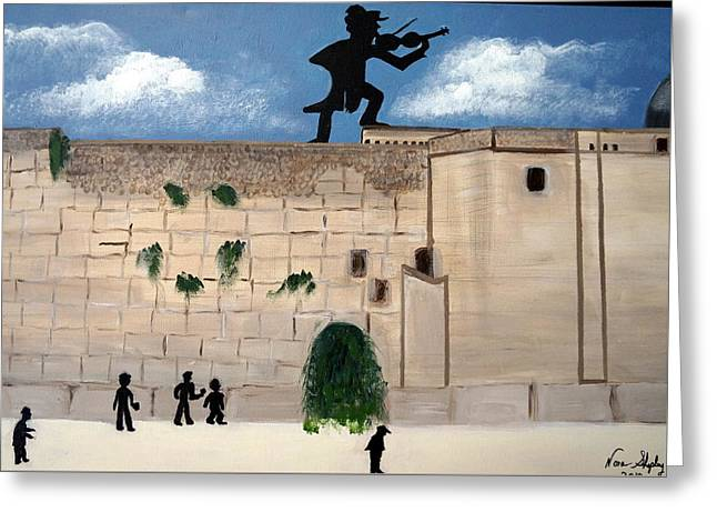 Fiddler On The Roof Greeting Cards - The Wall And Fiddler On The Roof Greeting Card by Nora Shepley