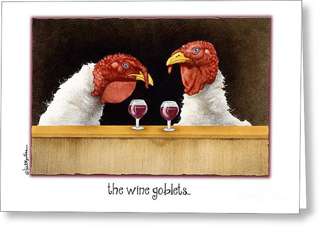 The Wine Goblets... Greeting Card by Will Bullas