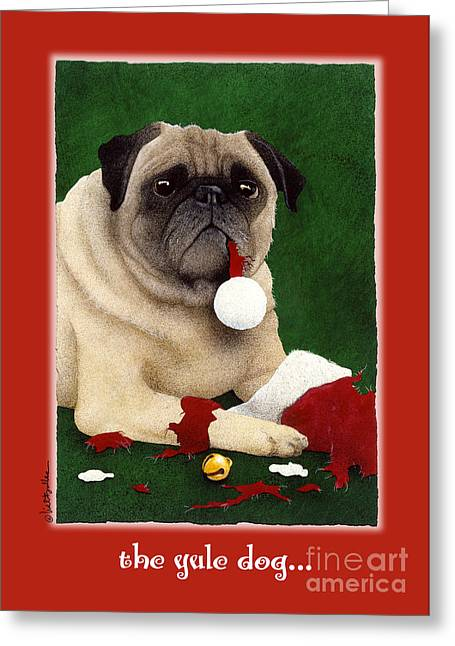 The Yule Dog... Greeting Card by Will Bullas
