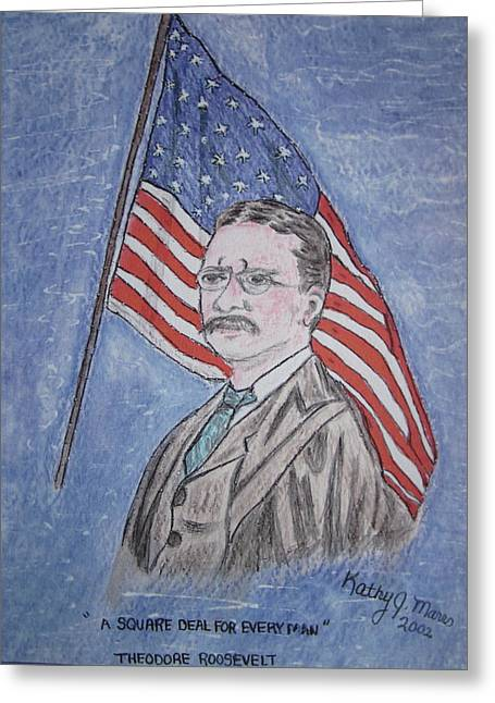 President Of America Mixed Media Greeting Cards - Theodore Roosevelt Greeting Card by Kathy Marrs Chandler