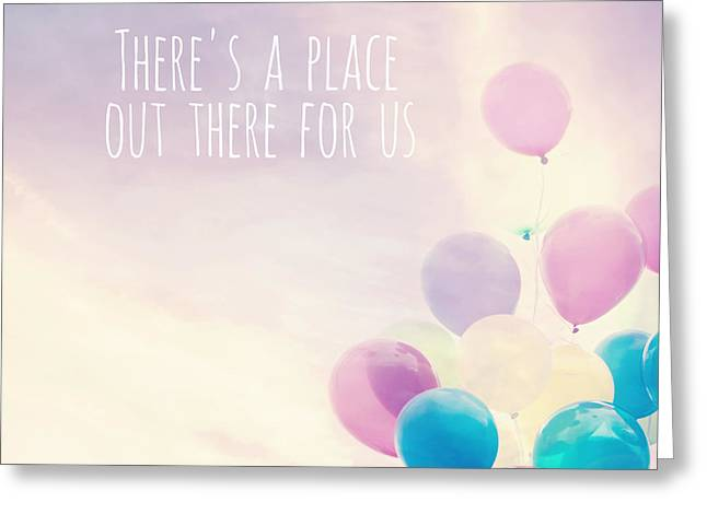 There's A Place Out There For Us Greeting Card by Sylvia Cook