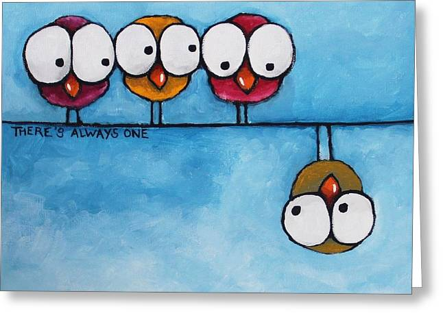 Whimsical Greeting Cards - Theres always one Greeting Card by Lucia Stewart