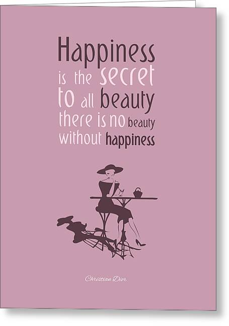Happiness Quotes Greeting Cards - Theres no beauty without happiness Greeting Card by Gina Dsgn