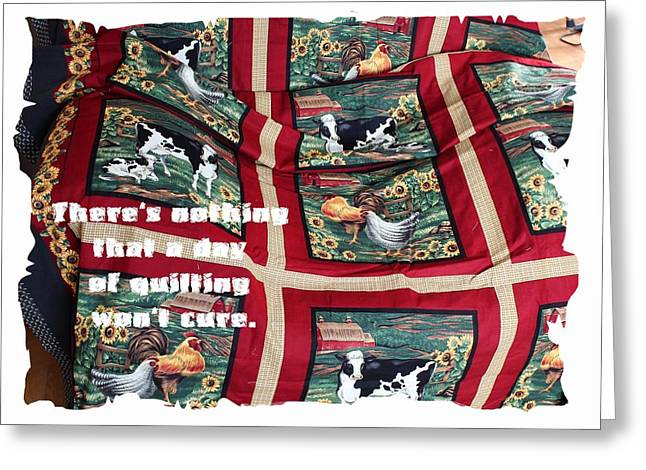 For Sale Tapestries - Textiles Greeting Cards - Theres Nothing that a Day of Quilting Wont Cure Greeting Card by Barbara Griffin