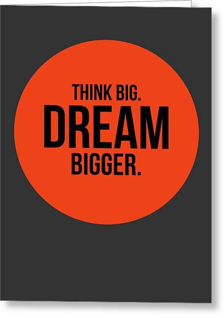 Funny Greeting Cards - Think Big Dream Bigger Circle Poster 1 Greeting Card by Naxart Studio