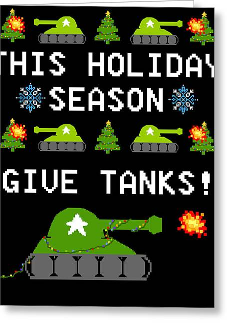 8 Bit Greeting Cards - This Holiday Season Give Tanks Greeting Card by Jera Sky