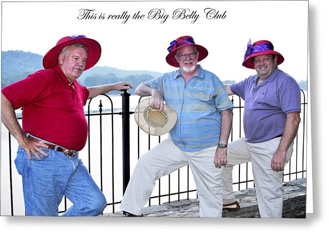 Big Belly Greeting Cards - This is really the big belly club Greeting Card by Randall Branham