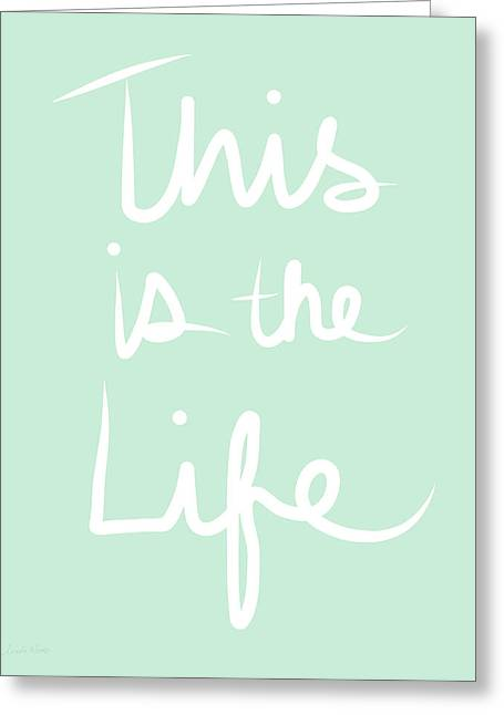 Calligraphy Art Greeting Cards - This Is The Life Greeting Card by Linda Woods