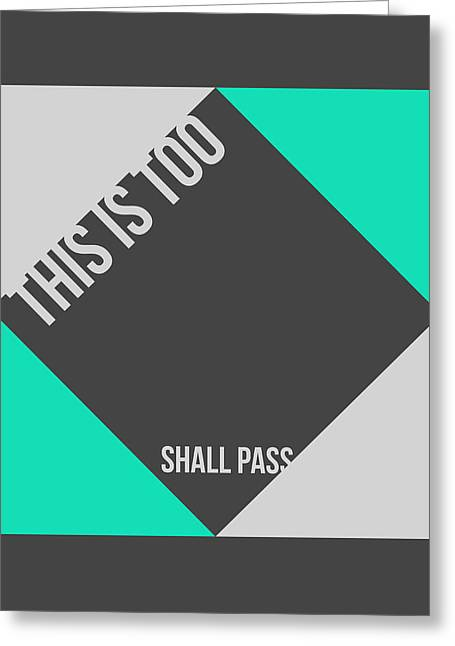 Humor Greeting Cards - This is too shall pass Poster Greeting Card by Naxart Studio