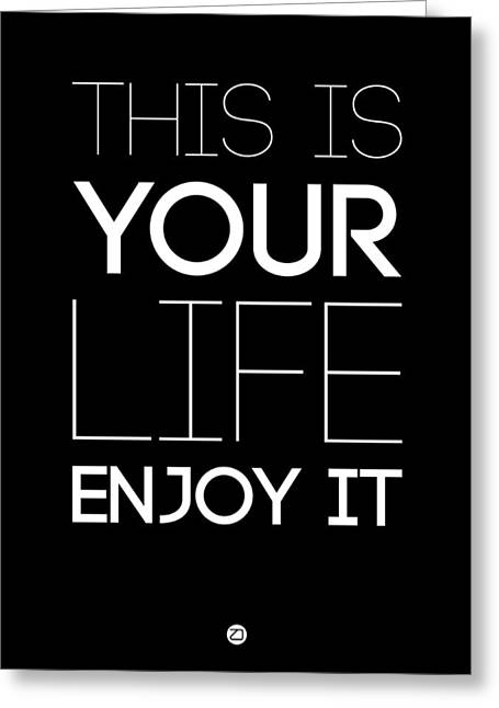 Motivational Poster Greeting Cards - This Is Your Life Poster Black Greeting Card by Naxart Studio