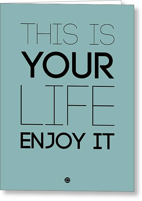 Motivational Poster Greeting Cards - This Is Your Life Poster Blue Greeting Card by Naxart Studio