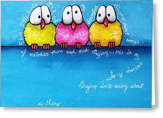 Whimsical Greeting Cards - Three Little Birds Greeting Card by Lucia Stewart