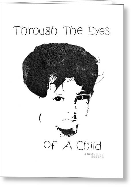 Fund Raiser Greeting Cards - Through the Eyes of a Child Greeting Card by Arthur Eggers