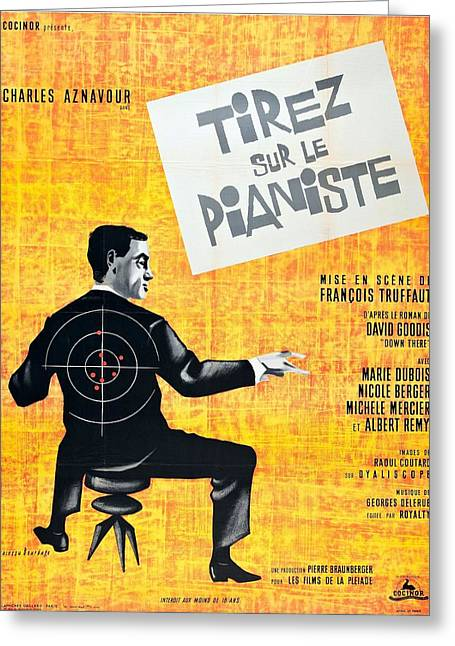 1960s Movies Greeting Cards - Tirez Sur Le Pianiste - 1960 Greeting Card by Nomad Art And  Design