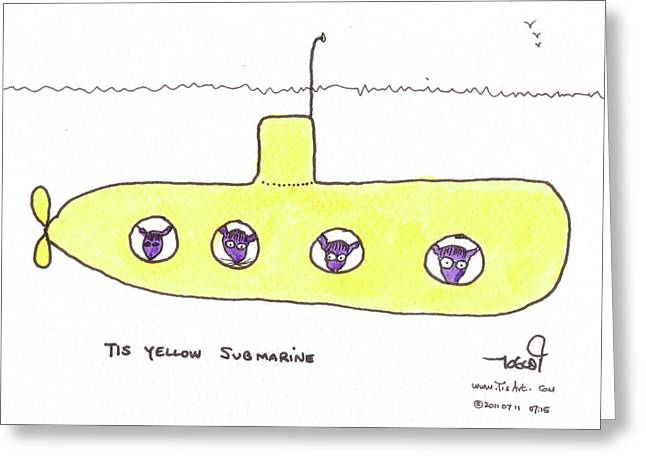 Quirky Drawings Greeting Cards - Tis Yellow Submarine Greeting Card by Tis Art