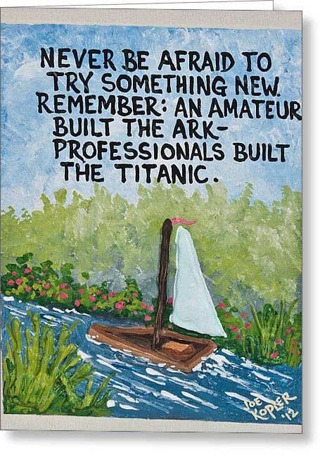 Wind In The Sails Greeting Cards - Titanic Quote Greeting Card by Joe Kopler