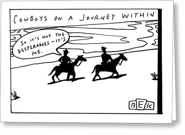 Title: Cowboys On A Journey Within. Two Darkened Greeting Card by Bruce Eric Kaplan