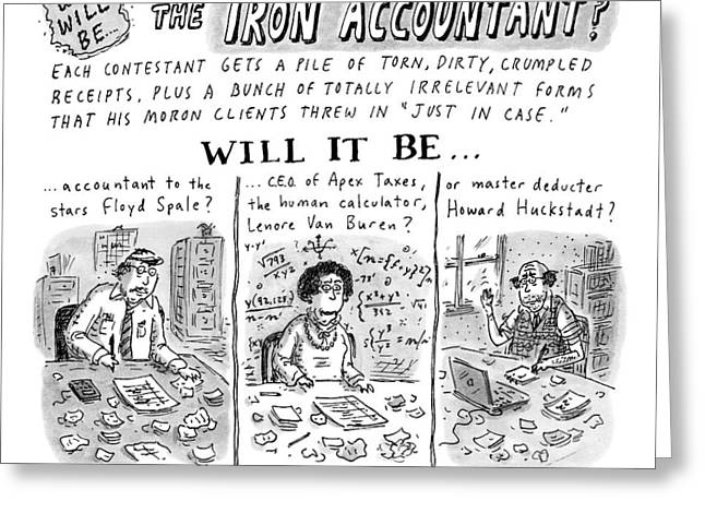 Title: Who Will Be The... The Iron Accountant? Greeting Card by Roz Chast