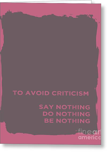 To Avoid Criticism Greeting Card by Liesl Marelli
