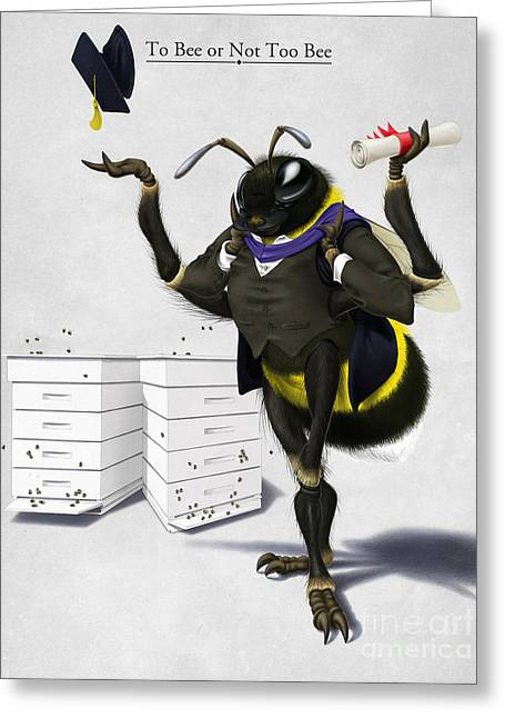 To Bee Or Not Too Bee Greeting Card by Rob Snow