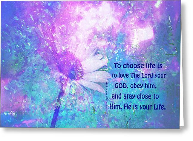 To Choose Life Is To Love Greeting Card by Beverly Guilliams