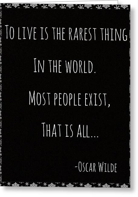Oscar Wilde Digital Greeting Cards - To Live Greeting Card by Traci Duffield