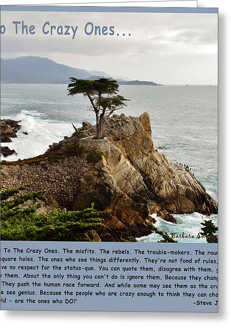 Ocean Scenes Greeting Cards - To The Crazy Ones Lone Cypress Greeting Card by Barbara Snyder