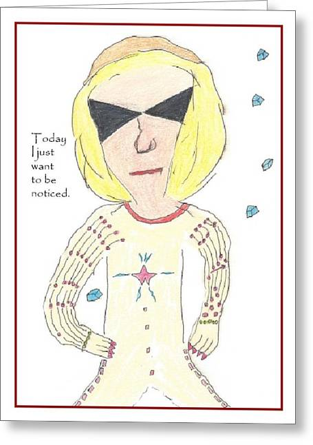 Humorous Greeting Cards Drawings Greeting Cards - Today I just want to be noticed Greeting Card by Scott Bird