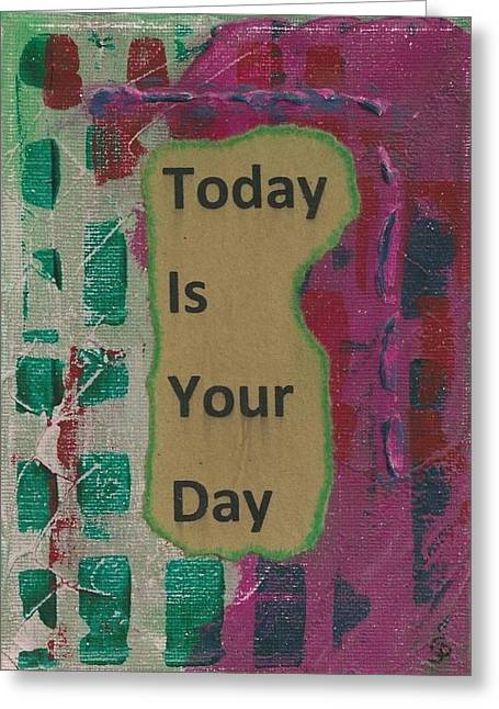 Desk Mixed Media Greeting Cards - Today Is Your Day - 1 Greeting Card by Gillian Pearce