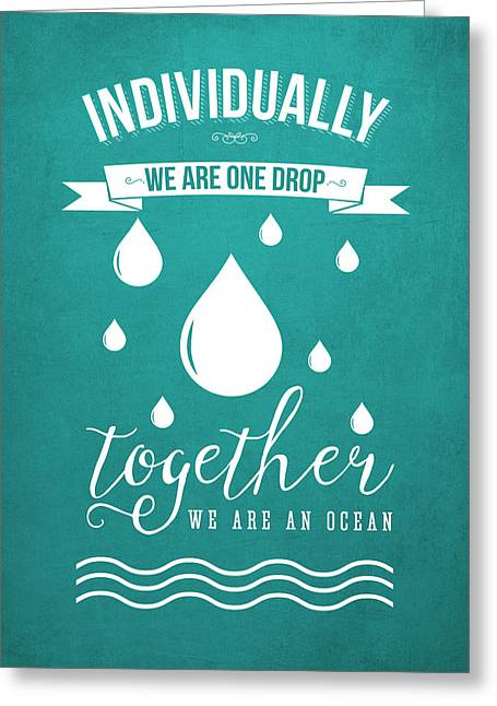 Together We Are An Ocean - Turquoise Greeting Card by Aged Pixel