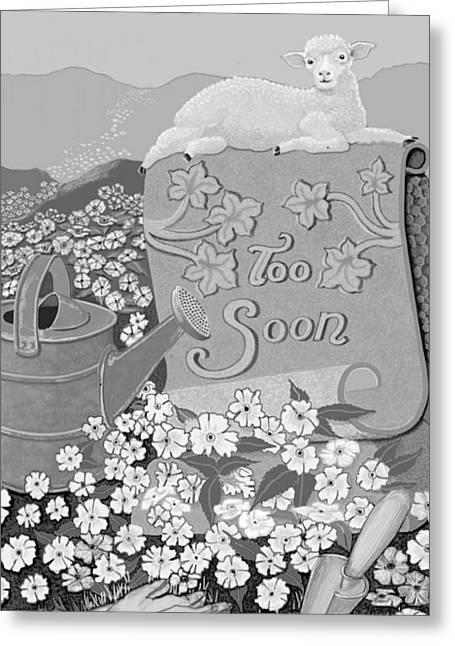 Sprinkling Can Greeting Cards - TooSoon Greeting Card by Carol Jacobs