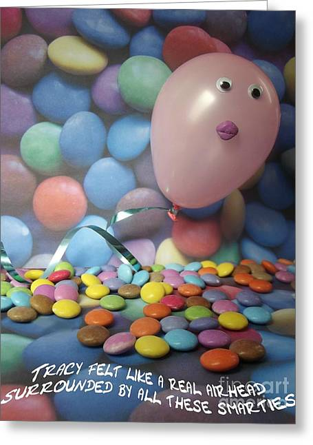 Kooky Greeting Cards - Tracy felt like a real airhead surrounded by all these Smarties Greeting Card by Caroline Peacock