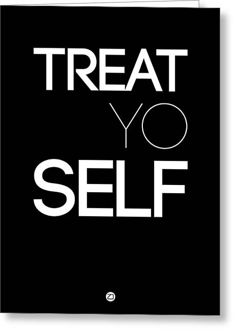 Motivational Poster Greeting Cards - Treat Yo Self Poster 1 Greeting Card by Naxart Studio