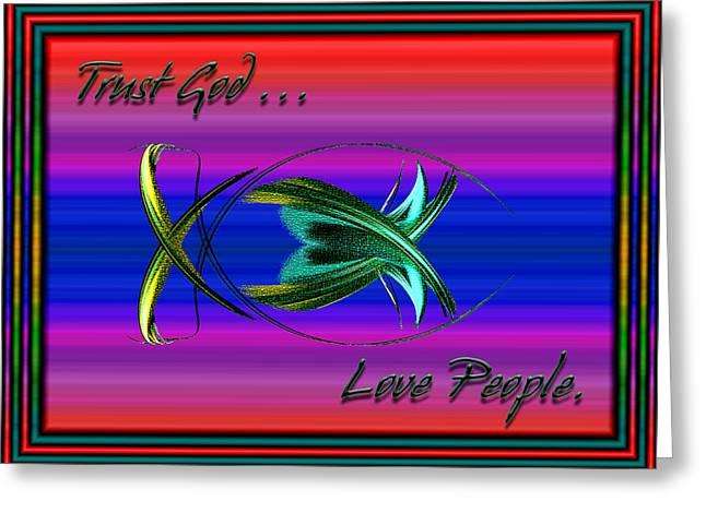 Geometrical Art Greeting Cards - Trust God - Love People Greeting Card by Carolyn Marshall
