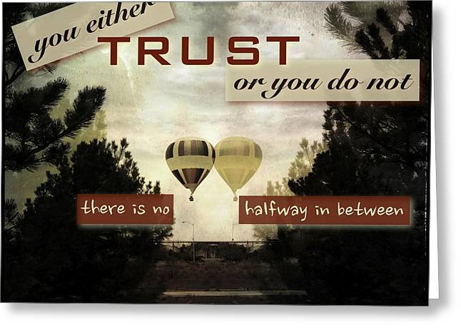 Fearlessness Digital Art Greeting Cards - Trust Greeting Card by Mark David Gerson