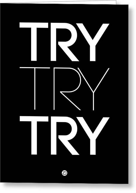 Motivational Poster Greeting Cards - Try Try Try Poster Black Greeting Card by Naxart Studio